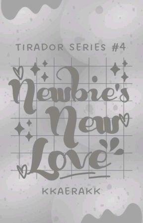 Newbie's New Love (Tirador Seires #4) by kkaerakk
