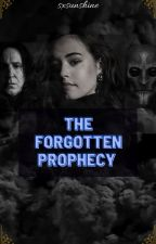 The Forgotten Prophecy [Book 3] by sxsunshine