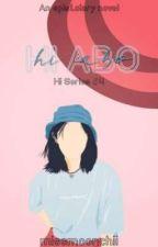 Hi Abo (Hi Series #4) by MissMoonchii