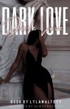 Dark Love (Draco Malfoy x Reader) by lylamalfoyy