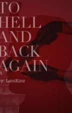 ||To Hell and Back Again|| by LaniKinz