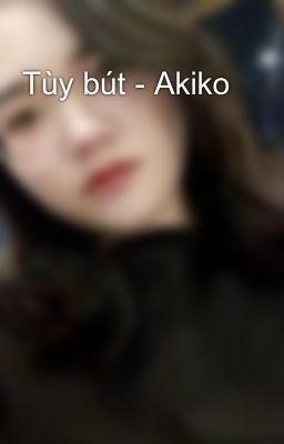Đọc truyện Tùy bút - Akiko