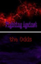 Fighting Against the Odds  by Mia_Maximoff