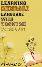 Learning Bengali Language with Me (TaeNish) by TaeNish31_12