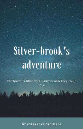 Sliver-brook's Adventure by AstaraCameron2468