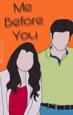 Me Before You (Ashwin Shivangi fan fiction) by MsLizzieWrites