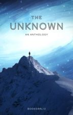 The Unknown ✔️ by BookGrrl13