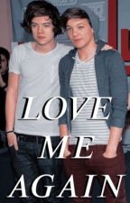 Love Me Again - Larry Stylinson by Larry_Stylinson2288