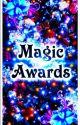 MAGIC AWARDS ✨ by