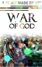 WAR OF GOD : War Of God by hxxnim18