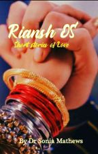 Riansh OS (short stories of love) by DrSoniaMathews