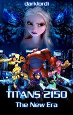TITANS 2150 - The New Era (Disney Monster Universe Phase 2) by darklordi
