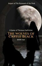 The wolves of Castle Black - Book 2 - GoT by OneandOnlyElla