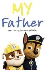 PAW Patrol My Father by MightySHAK