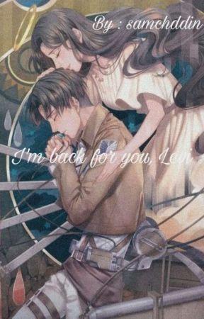 لقد عدت من اجلك...ليفاي by samchddin