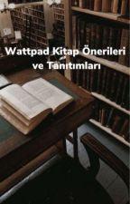Wattpad Kitap Önerileri ve Tanıtımları by kitapseverdedektif