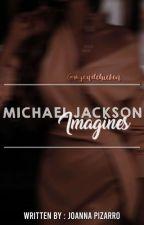 Michael Jackson ✨IMAGINES✨ by mjsadchicken