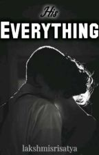 His Everything by Lakshmisrisatya