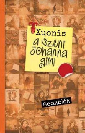 Szent Johanna Gimi Reakciók [Kérések nyitva]  by Xuonis