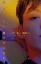 SWEET REVENGE ✔ JJK by _Mskim