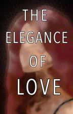 The Elegance of Love | Elijah Mikaelson by bitxhbooks