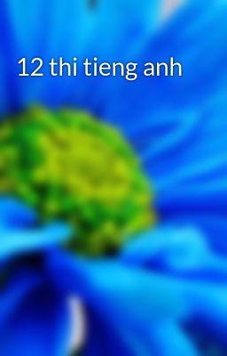 12 thi tieng anh