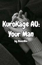 KuroKage AU: Your Man by RenziRei