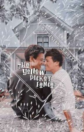 The Yellow Picket Fence | Larry by Stylinson_Larryxx