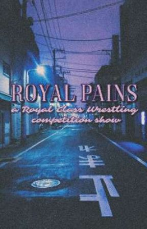 Royal Pains [a rcw reality show]  by plvttoo