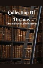 A Collection Of Dreams by RareEclipses