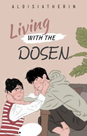 Living with the Dosen by AloisiaTherin