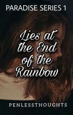 LIES AT THE END OF THE RAINBOW (PARADISE SERIES 1) by sweetest_euphoria
