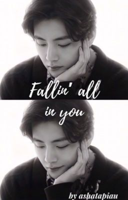 ©️Fallin' all in you   kth  