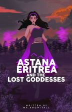Astana Eritrea & The Lost Goddesses ni MrKnowitAllwp