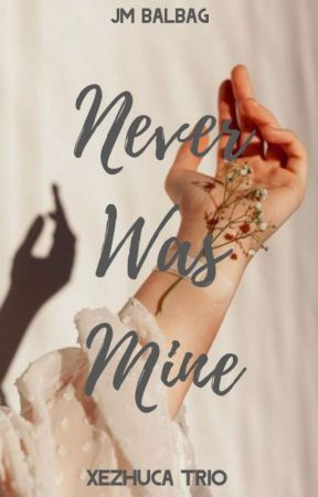 Never Was Mine (ON GOING)  by wtFajj