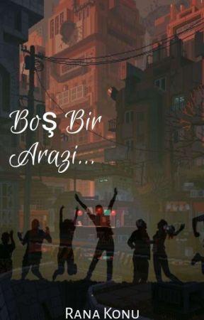 Boş Bir Arazi... by RanaKonu2807