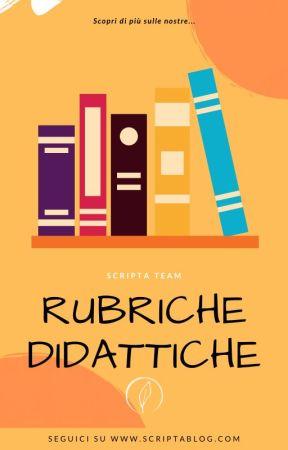 Le nostre Rubriche Didattiche! by ScriptaBlog