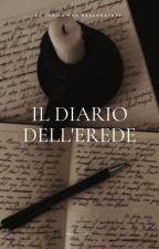 Il Diario Dell'Erede di Little_crazy_idiot