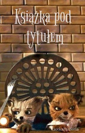 Książka Pod Tytułem by kotletyschabowe1234