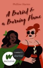 A Buried And A Burning Flame by writing00introvert