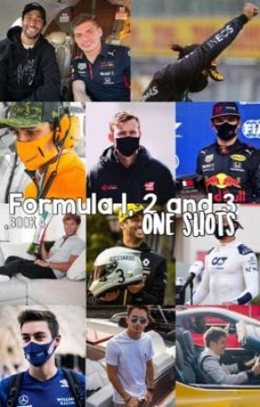 F1,F2 and F3 One Shots Book 4 (REQUESTS CLOSED)  by LilyHeseltine123