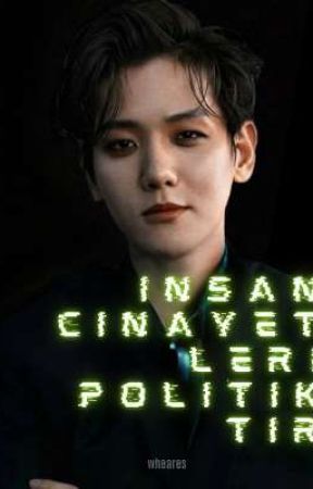 İnsan Cinayetleri Politiktir #baekyeol  by wheares