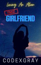 Loving An Alien: Fake Girlfriend(GL)(ON-GOING) by codexgray