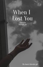 When I Lost You *sokeefe human au* by basicblondegirl