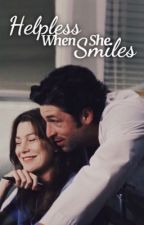 Helpless When She Smiles by merderland13