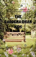 The Gardenashian Kids by YoureSoMadGoCry