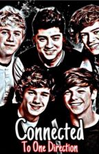 Connected to One Direction | 1D fanfic by xjustlikeloux