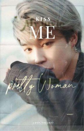 Kiss Me Pretty Woman by Lucy_Trejo27