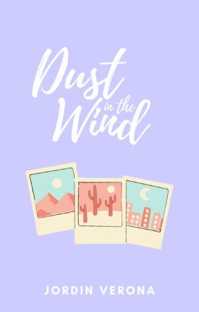 Dust in the Wind, A Screenplay by thaliagrace-