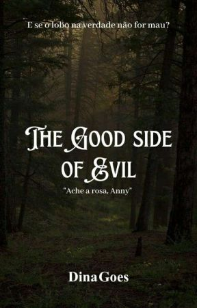 The good side of evil  by romance_literariio